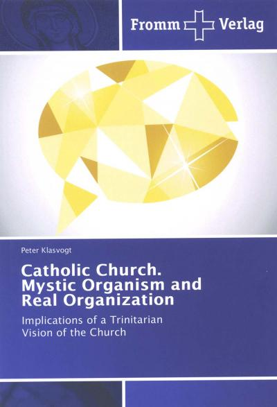 Cover von Catholic Church. Mystic Organism and Real Organization